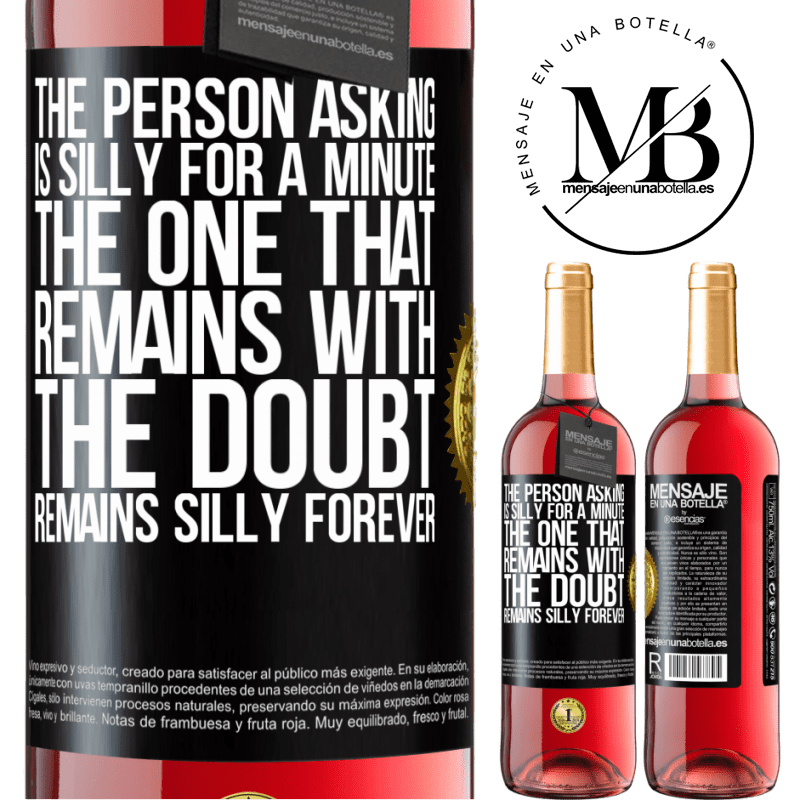 24,95 € Free Shipping | Rosé Wine ROSÉ Edition The person asking is silly for a minute. The one that remains with the doubt, remains silly forever Black Label. Customizable label Young wine Harvest 2020 Tempranillo