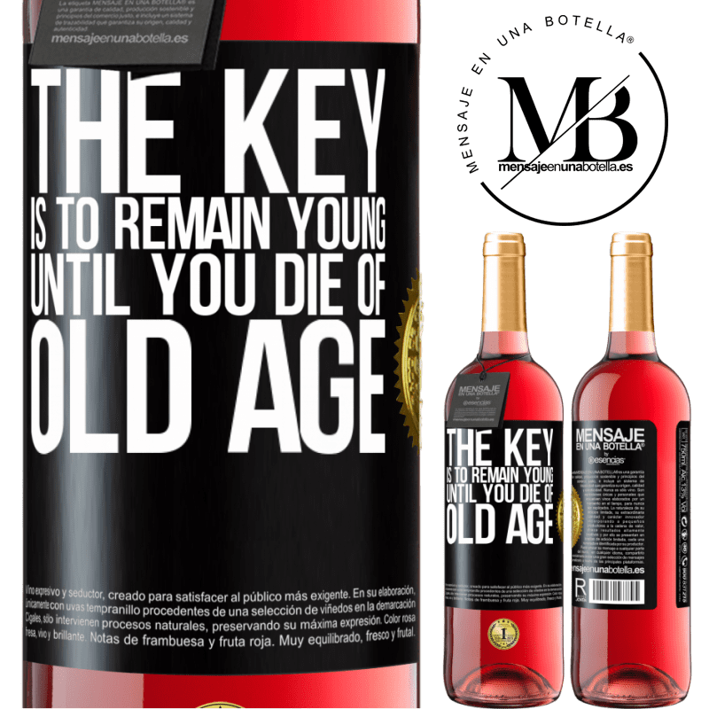 24,95 € Free Shipping   Rosé Wine ROSÉ Edition The key is to remain young until you die of old age Black Label. Customizable label Young wine Harvest 2020 Tempranillo