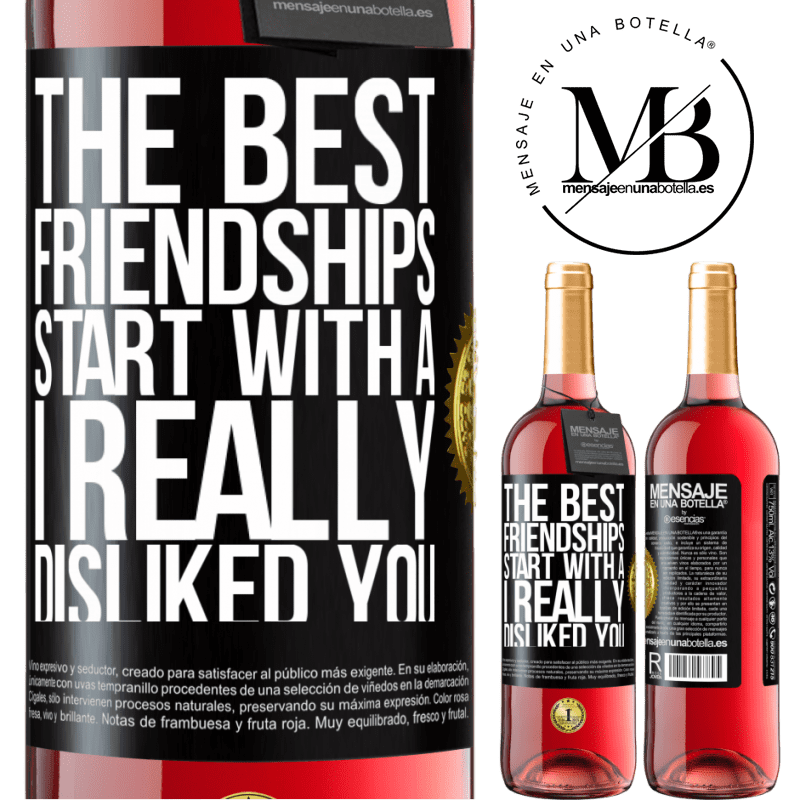 24,95 € Free Shipping   Rosé Wine ROSÉ Edition The best friendships start with a I really disliked you Black Label. Customizable label Young wine Harvest 2020 Tempranillo