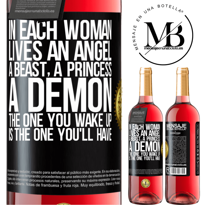 24,95 € Free Shipping   Rosé Wine ROSÉ Edition In each woman lives an angel, a beast, a princess, a demon. The one you wake up is the one you'll have Black Label. Customizable label Young wine Harvest 2020 Tempranillo