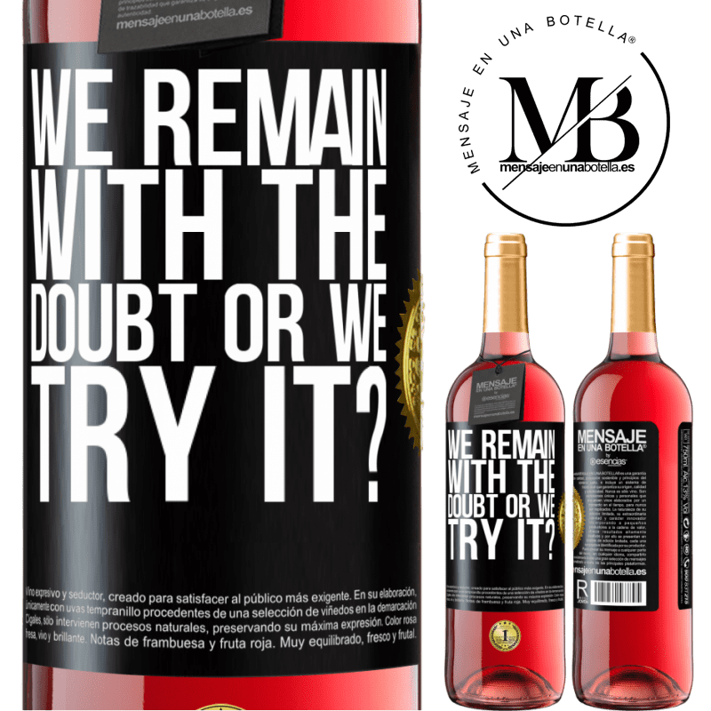 24,95 € Free Shipping | Rosé Wine ROSÉ Edition We remain with the doubt or we try it? Black Label. Customizable label Young wine Harvest 2020 Tempranillo