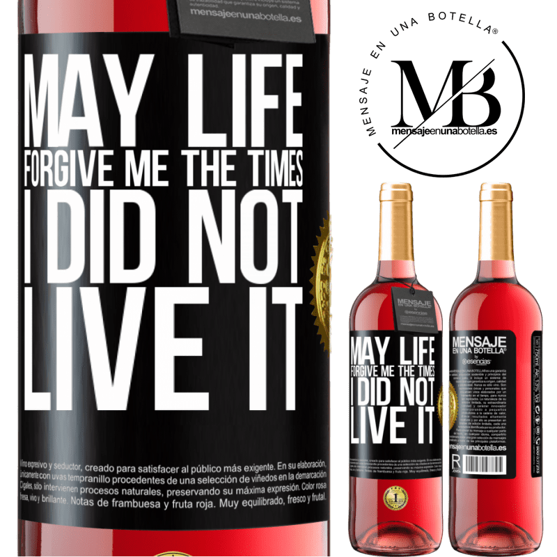 24,95 € Free Shipping | Rosé Wine ROSÉ Edition May life forgive me the times I did not live it Black Label. Customizable label Young wine Harvest 2020 Tempranillo