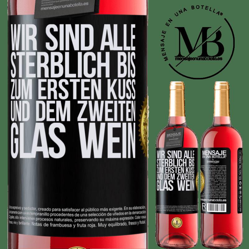 24,95 € Kostenloser Versand | Roséwein ROSÉ Ausgabe Wir sind alle sterblich bis zum ersten Kuss und dem zweiten Glas Wein Schwarzes Etikett. Anpassbares Etikett Junger Wein Ernte 2020 Tempranillo