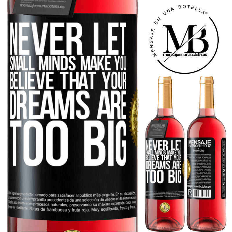 24,95 € Free Shipping | Rosé Wine ROSÉ Edition Never let small minds make you believe that your dreams are too big Black Label. Customizable label Young wine Harvest 2020 Tempranillo
