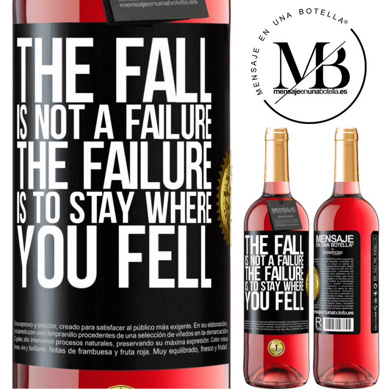 24,95 € Free Shipping   Rosé Wine ROSÉ Edition The fall is not a failure. The failure is to stay where you fell Black Label. Customizable label Young wine Harvest 2020 Tempranillo