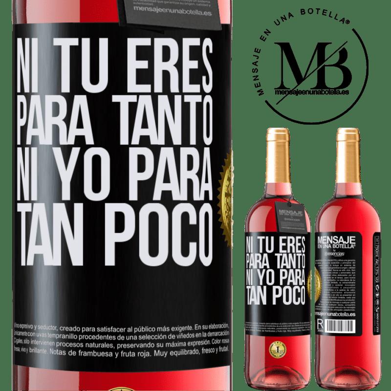24,95 € Envoi gratuit | Vin rosé Édition ROSÉ Ni toi pour autant, ni moi pour si peu Étiquette Noire. Étiquette personnalisable Vin jeune Récolte 2020 Tempranillo