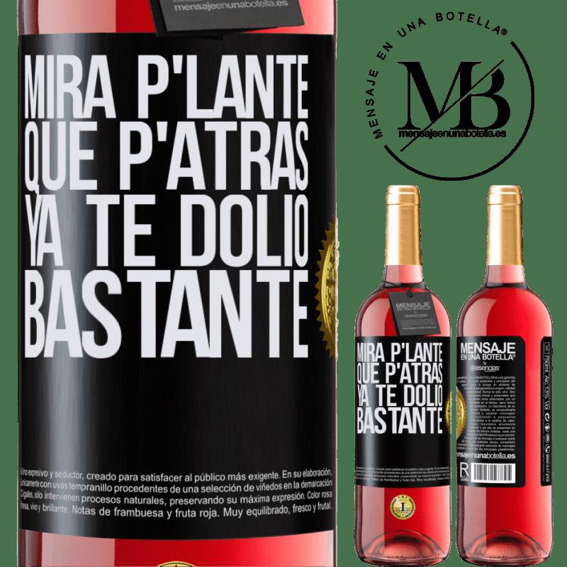 24,95 € Envoi gratuit | Vin rosé Édition ROSÉ Mira p'lante que p'atrás ya te dolió bastante Étiquette Noire. Étiquette personnalisable Vin jeune Récolte 2020 Tempranillo