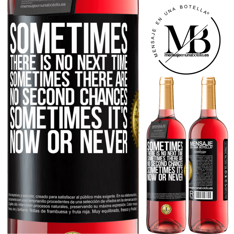 24,95 € Free Shipping | Rosé Wine ROSÉ Edition Sometimes there is no next time. Sometimes there are no second chances. Sometimes it's now or never Black Label. Customizable label Young wine Harvest 2020 Tempranillo