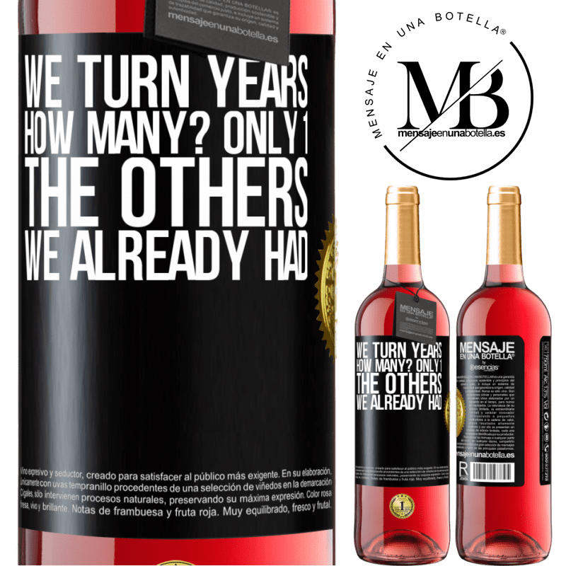 24,95 € Free Shipping | Rosé Wine ROSÉ Edition We turn years. How many? only 1. The others we already had Black Label. Customizable label Young wine Harvest 2020 Tempranillo