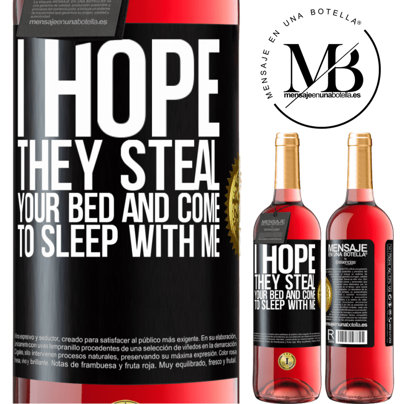 24,95 € Free Shipping | Rosé Wine ROSÉ Edition I hope they steal your bed and come to sleep with me Black Label. Customizable label Young wine Harvest 2020 Tempranillo