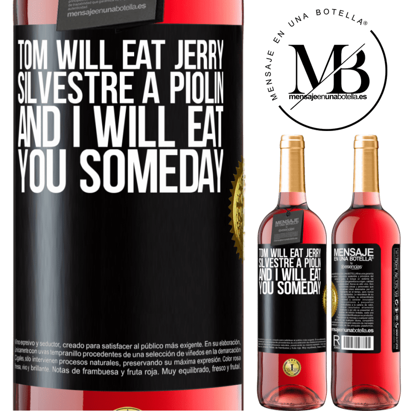 24,95 € Free Shipping | Rosé Wine ROSÉ Edition Tom will eat Jerry, Silvestre a Piolin, and I will eat you someday Black Label. Customizable label Young wine Harvest 2020 Tempranillo