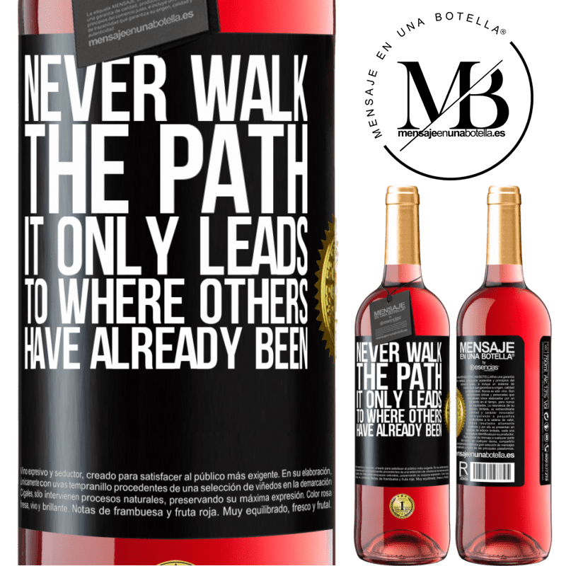 24,95 € Free Shipping | Rosé Wine ROSÉ Edition Never walk the path, he only leads to where others have already been Black Label. Customizable label Young wine Harvest 2020 Tempranillo