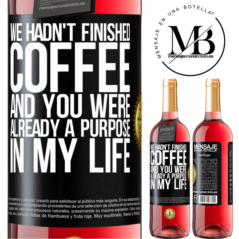 24,95 € Free Shipping | Rosé Wine ROSÉ Edition We hadn't finished coffee and you were already a purpose in my life Black Label. Customizable label Young wine Harvest 2020 Tempranillo