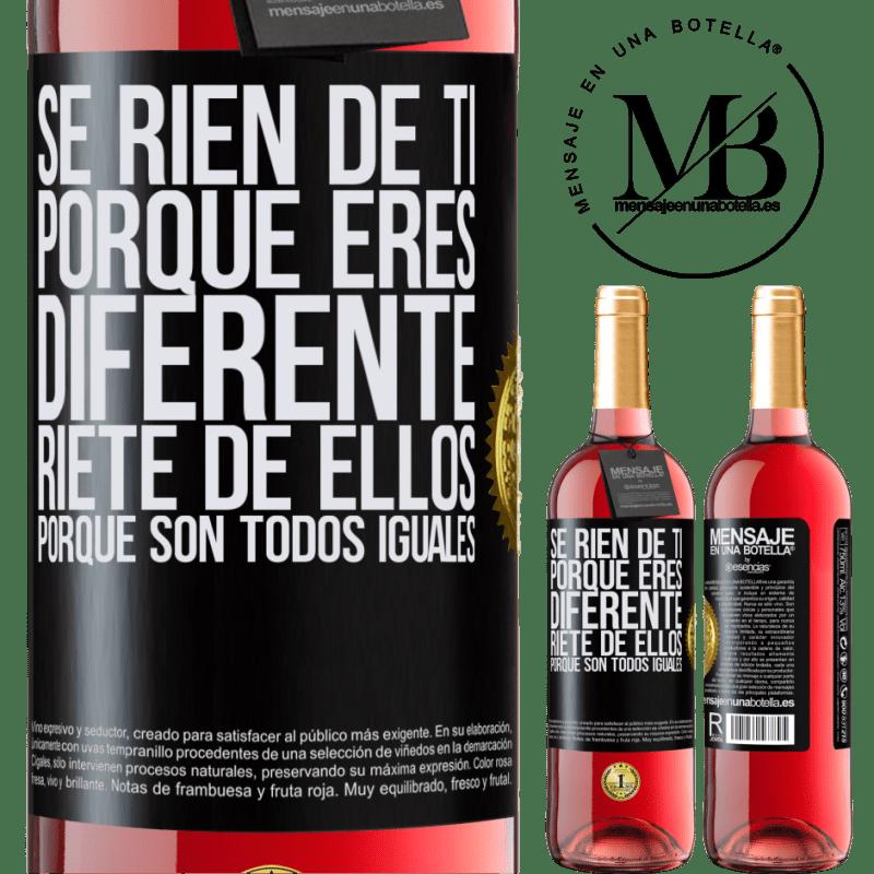24,95 € Envoi gratuit   Vin rosé Édition ROSÉ Ils se moquent de toi parce que tu es différent. Riez-les, car ils sont tous pareils Étiquette Noire. Étiquette personnalisable Vin jeune Récolte 2020 Tempranillo