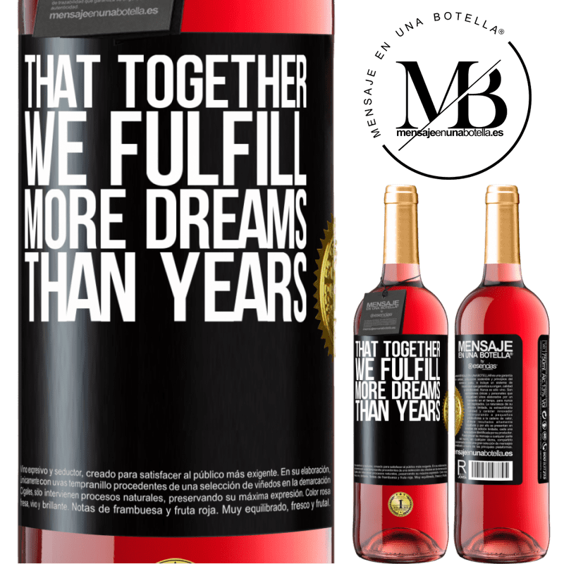 24,95 € Free Shipping | Rosé Wine ROSÉ Edition That together we fulfill more dreams than years Black Label. Customizable label Young wine Harvest 2020 Tempranillo