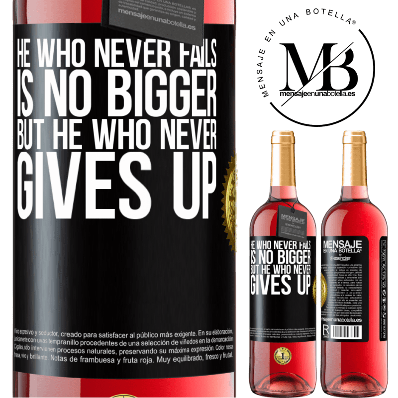24,95 € Free Shipping | Rosé Wine ROSÉ Edition He who never fails is no bigger but he who never gives up Black Label. Customizable label Young wine Harvest 2020 Tempranillo