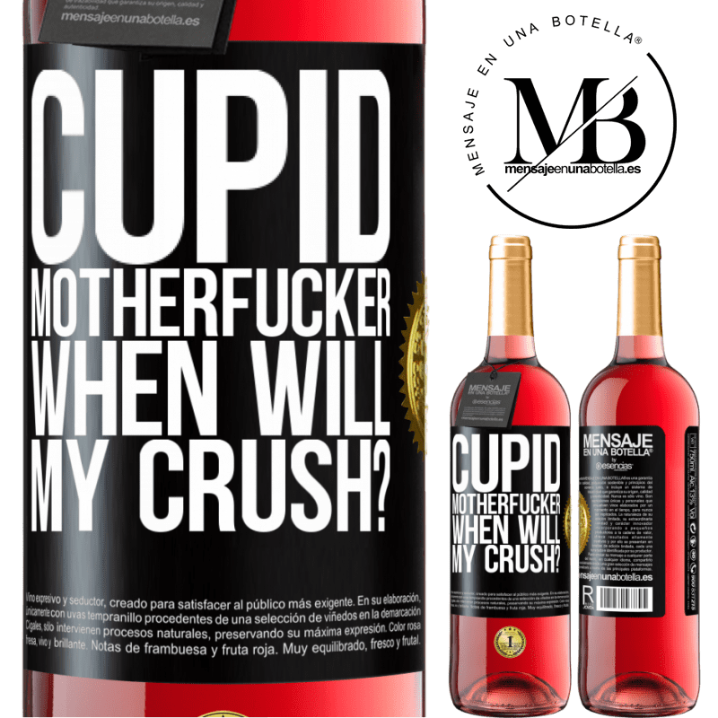 24,95 € Free Shipping | Rosé Wine ROSÉ Edition Cupid motherfucker, when will my crush? Black Label. Customizable label Young wine Harvest 2020 Tempranillo
