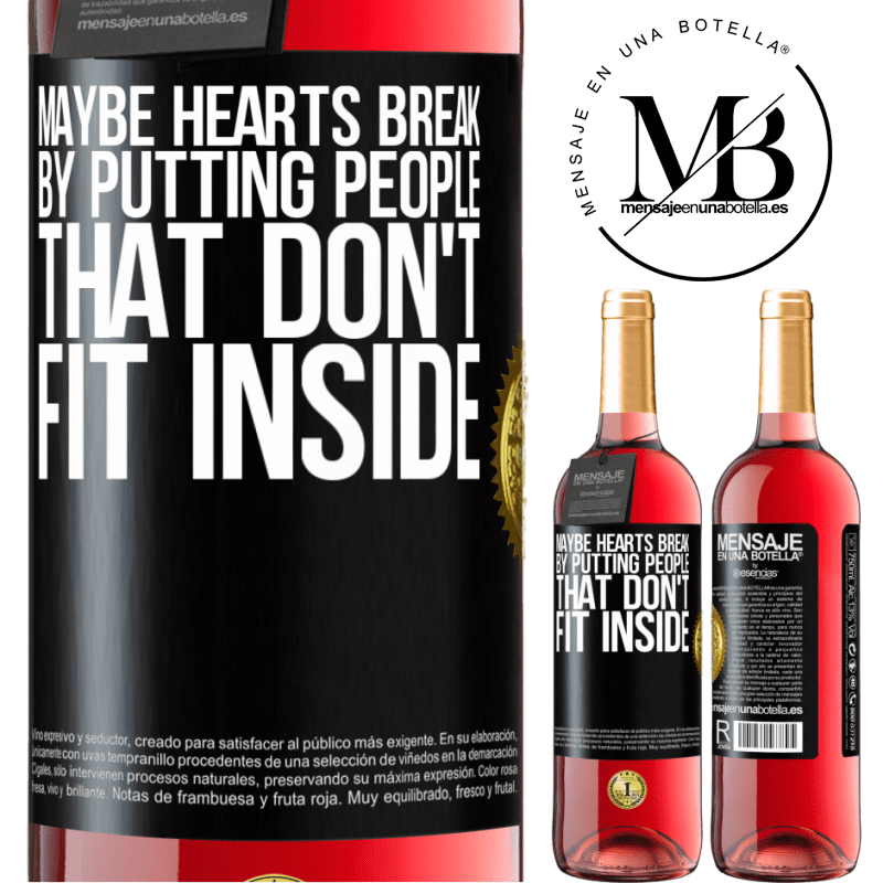24,95 € Free Shipping | Rosé Wine ROSÉ Edition Maybe hearts break by putting people that don't fit inside Black Label. Customizable label Young wine Harvest 2020 Tempranillo
