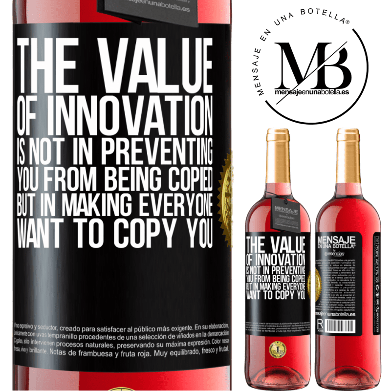 24,95 € Free Shipping   Rosé Wine ROSÉ Edition The value of innovation is not in preventing you from being copied, but in making everyone want to copy you Black Label. Customizable label Young wine Harvest 2020 Tempranillo
