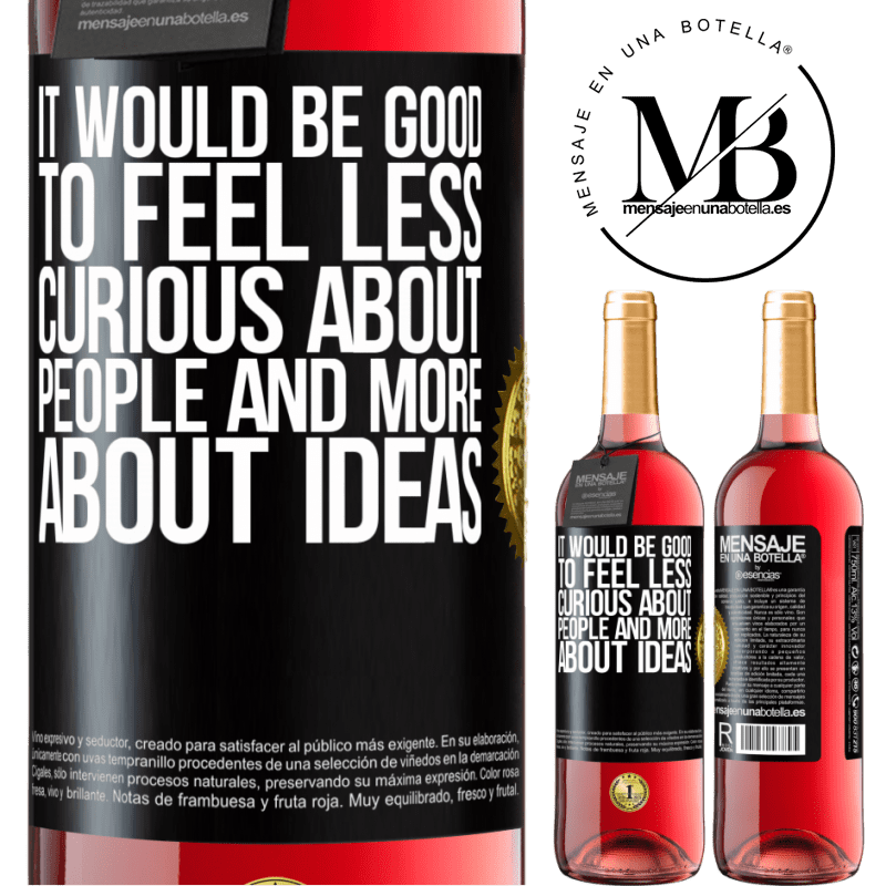 24,95 € Free Shipping | Rosé Wine ROSÉ Edition It would be good to feel less curious about people and more about ideas Black Label. Customizable label Young wine Harvest 2020 Tempranillo