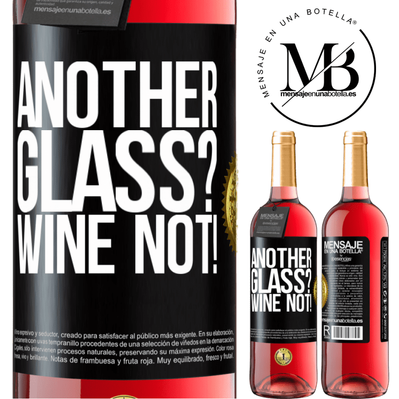 24,95 € Free Shipping | Rosé Wine ROSÉ Edition Another glass? Wine not! Black Label. Customizable label Young wine Harvest 2020 Tempranillo