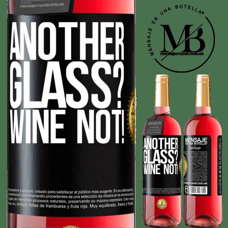 24,95 € Envoi gratuit | Vin rosé Édition ROSÉ Another glass? Wine not! Étiquette Noire. Étiquette personnalisable Vin jeune Récolte 2020 Tempranillo