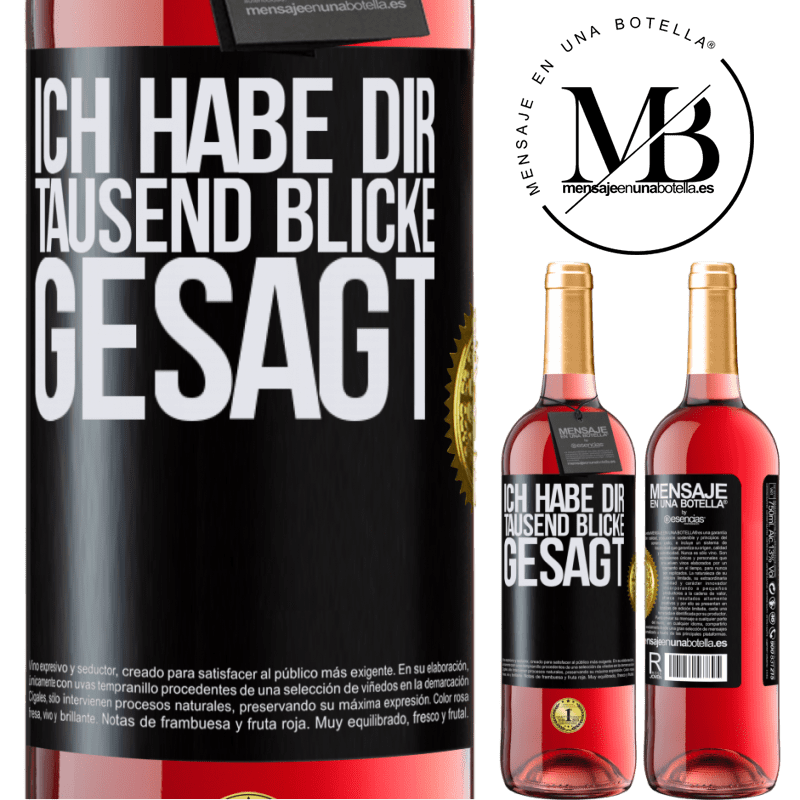 24,95 € Kostenloser Versand | Roséwein ROSÉ Ausgabe Ich habe dir tausend Blicke gesagt Schwarzes Etikett. Anpassbares Etikett Junger Wein Ernte 2020 Tempranillo