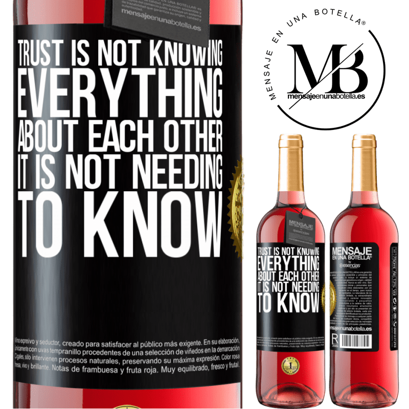 24,95 € Free Shipping | Rosé Wine ROSÉ Edition Trust is not knowing everything about each other. It is not needing to know Black Label. Customizable label Young wine Harvest 2020 Tempranillo