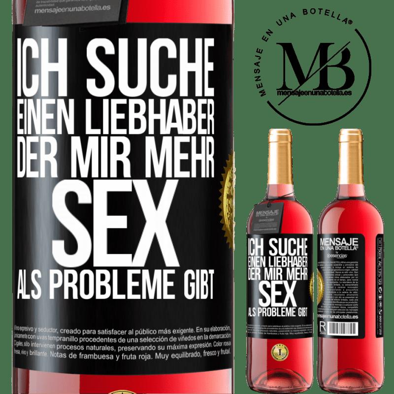 24,95 € Kostenloser Versand   Roséwein ROSÉ Ausgabe Ich suche einen Liebhaber, der mir mehr Sex als Probleme gibt Schwarzes Etikett. Anpassbares Etikett Junger Wein Ernte 2020 Tempranillo