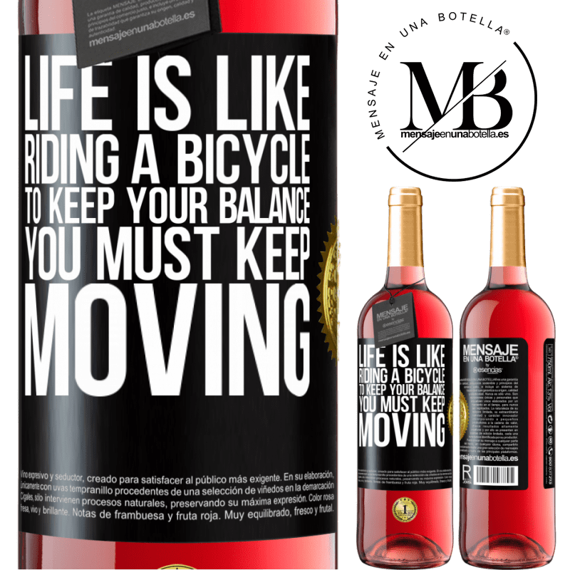 24,95 € Free Shipping   Rosé Wine ROSÉ Edition Life is like riding a bicycle. To keep your balance you must keep moving Black Label. Customizable label Young wine Harvest 2020 Tempranillo