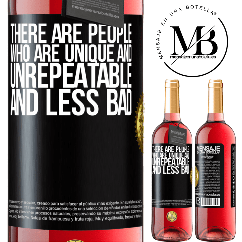 24,95 € Free Shipping | Rosé Wine ROSÉ Edition There are people who are unique and unrepeatable. And less bad Black Label. Customizable label Young wine Harvest 2020 Tempranillo