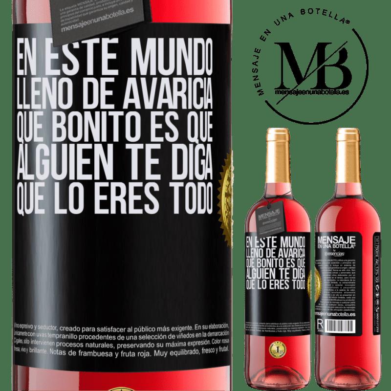 24,95 € Envoi gratuit   Vin rosé Édition ROSÉ Dans ce monde plein d'avidité, comme c'est agréable pour quelqu'un de vous dire que vous êtes tout Étiquette Noire. Étiquette personnalisable Vin jeune Récolte 2020 Tempranillo
