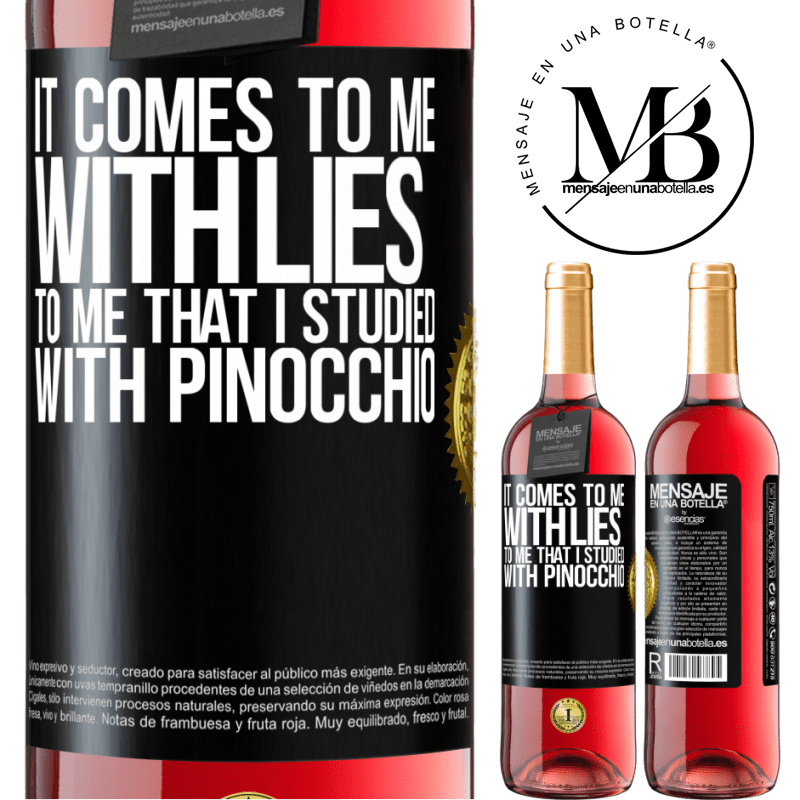 24,95 € Free Shipping | Rosé Wine ROSÉ Edition It comes to me with lies. To me that I studied with Pinocchio Black Label. Customizable label Young wine Harvest 2020 Tempranillo