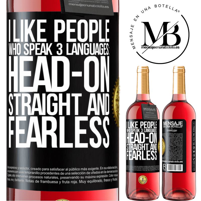 24,95 € Free Shipping | Rosé Wine ROSÉ Edition I like people who speak 3 languages: head-on, straight and fearless Black Label. Customizable label Young wine Harvest 2020 Tempranillo