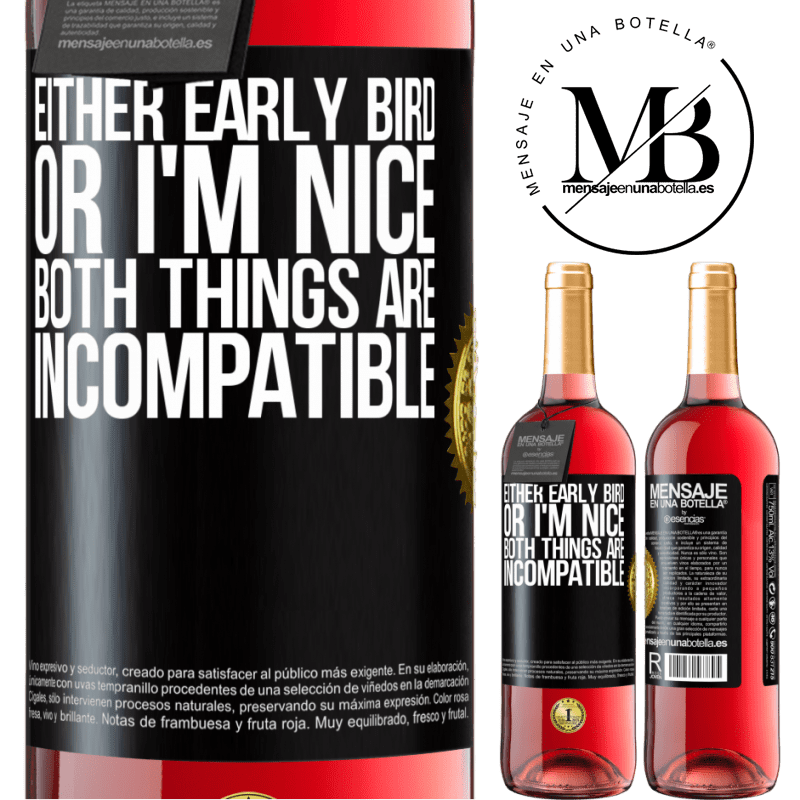 24,95 € Free Shipping | Rosé Wine ROSÉ Edition Either early bird or I'm nice, both things are incompatible Black Label. Customizable label Young wine Harvest 2020 Tempranillo
