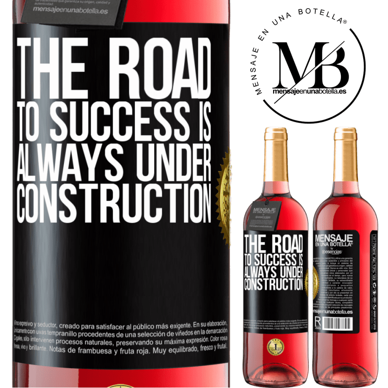 24,95 € Free Shipping   Rosé Wine ROSÉ Edition The road to success is always under construction Black Label. Customizable label Young wine Harvest 2020 Tempranillo