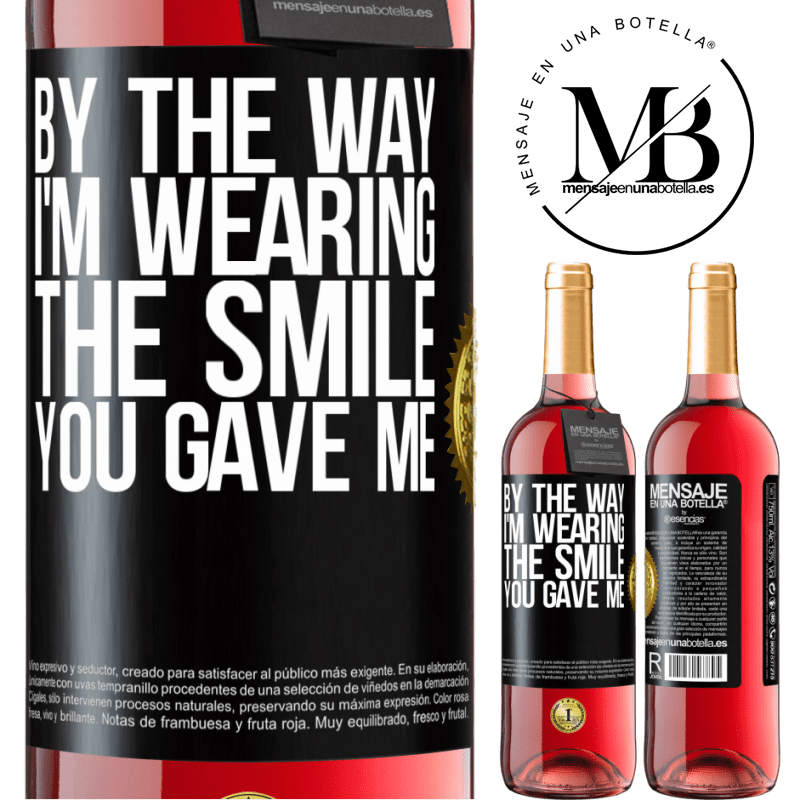 24,95 € Free Shipping | Rosé Wine ROSÉ Edition By the way, I'm wearing the smile you gave me Black Label. Customizable label Young wine Harvest 2020 Tempranillo