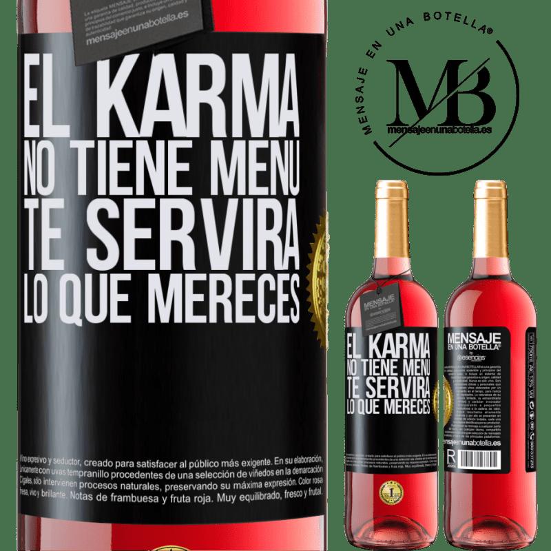 24,95 € Envoi gratuit | Vin rosé Édition ROSÉ Karma n'a pas de menu. Il vous servira ce que vous méritez Étiquette Noire. Étiquette personnalisable Vin jeune Récolte 2020 Tempranillo