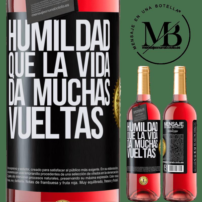 24,95 € Envoi gratuit | Vin rosé Édition ROSÉ L'humilité, que la vie tourne beaucoup Étiquette Noire. Étiquette personnalisable Vin jeune Récolte 2020 Tempranillo