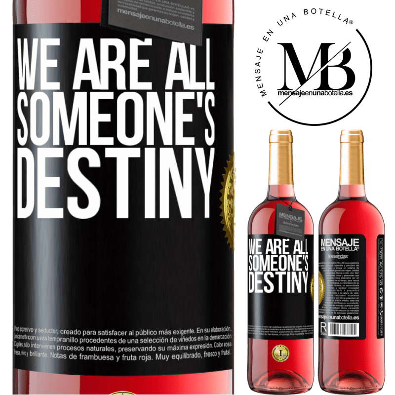 24,95 € Free Shipping | Rosé Wine ROSÉ Edition We are all someone's destiny Black Label. Customizable label Young wine Harvest 2020 Tempranillo