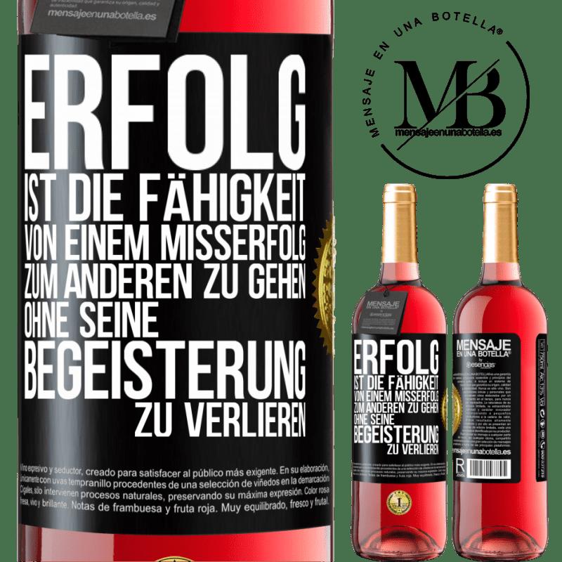 24,95 € Kostenloser Versand | Roséwein ROSÉ Ausgabe Erfolg ist die Fähigkeit, von Misserfolg zu Misserfolg zu gelangen, ohne die Begeisterung zu verlieren Schwarzes Etikett. Anpassbares Etikett Junger Wein Ernte 2020 Tempranillo