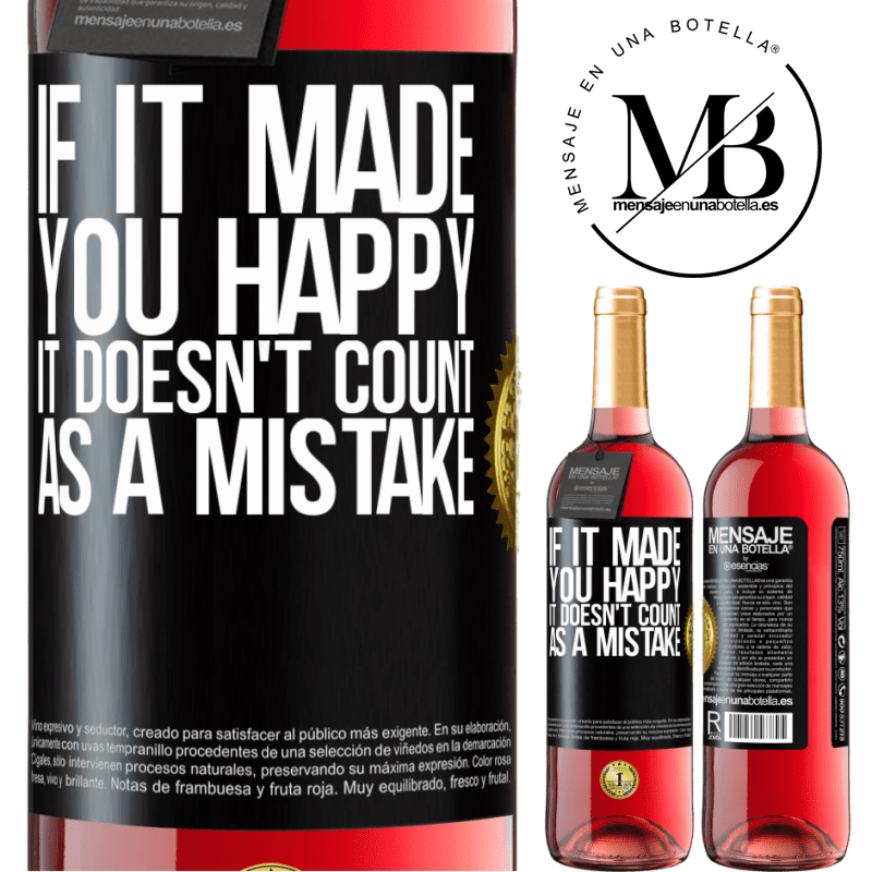 24,95 € Free Shipping   Rosé Wine ROSÉ Edition If it made you happy, it doesn't count as a mistake Black Label. Customizable label Young wine Harvest 2020 Tempranillo