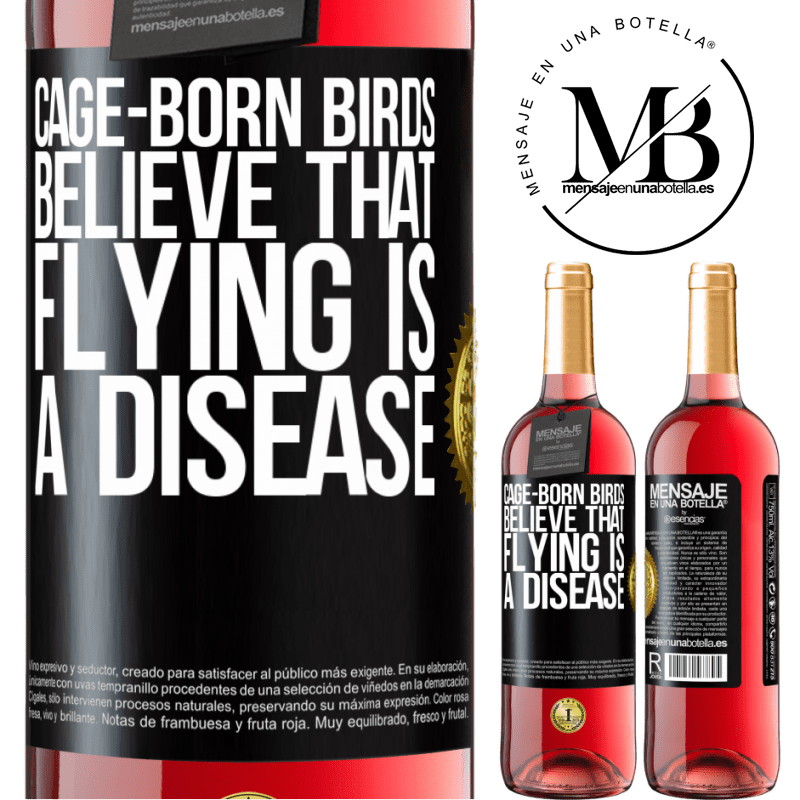 24,95 € Free Shipping   Rosé Wine ROSÉ Edition Cage-born birds believe that flying is a disease Black Label. Customizable label Young wine Harvest 2020 Tempranillo