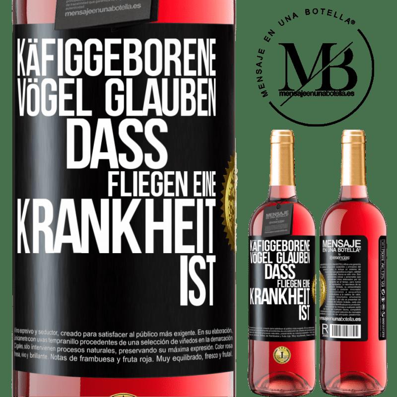 24,95 € Kostenloser Versand   Roséwein ROSÉ Ausgabe Käfiggeborene Vögel glauben, dass Fliegen eine Krankheit ist Schwarzes Etikett. Anpassbares Etikett Junger Wein Ernte 2020 Tempranillo