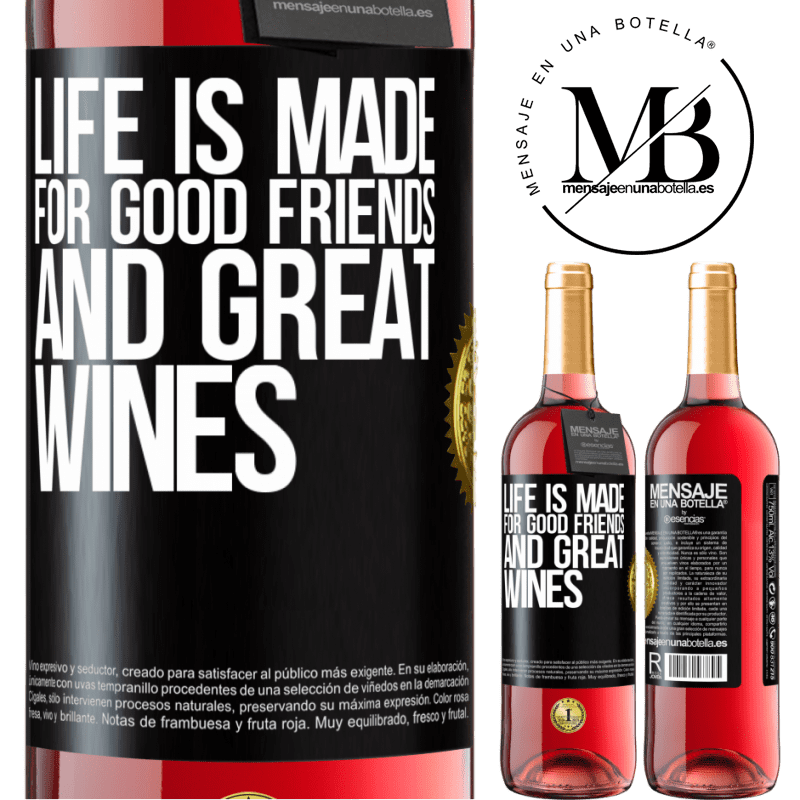 24,95 € Free Shipping   Rosé Wine ROSÉ Edition Life is made for good friends and great wines Black Label. Customizable label Young wine Harvest 2020 Tempranillo