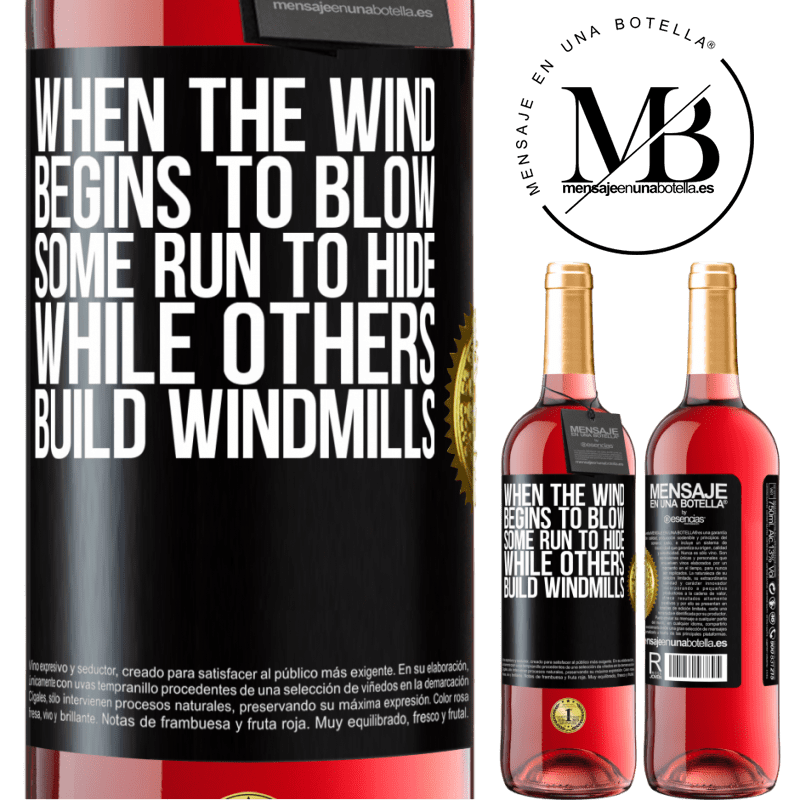 24,95 € Free Shipping   Rosé Wine ROSÉ Edition When the wind begins to blow, some run to hide, while others build windmills Black Label. Customizable label Young wine Harvest 2020 Tempranillo