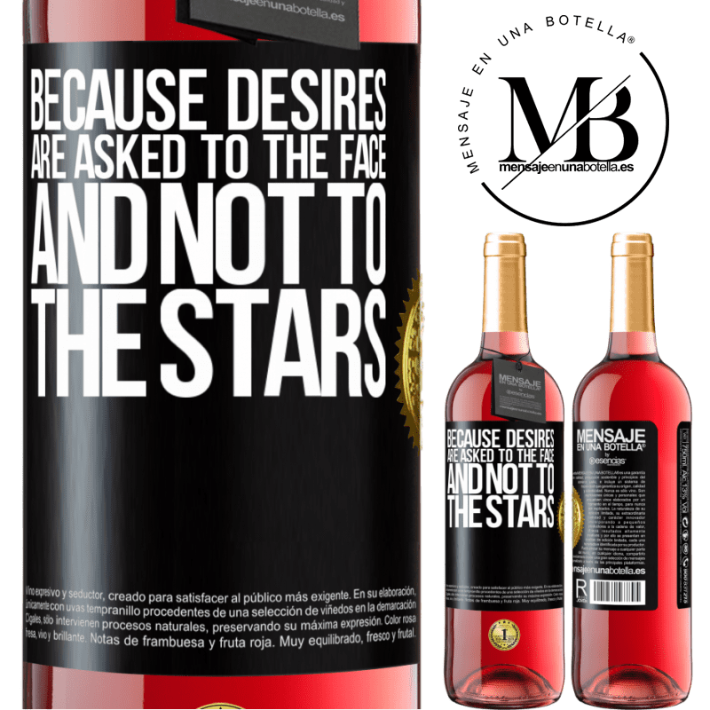 24,95 € Free Shipping   Rosé Wine ROSÉ Edition Because desires are asked to the face, and not to the stars Black Label. Customizable label Young wine Harvest 2020 Tempranillo