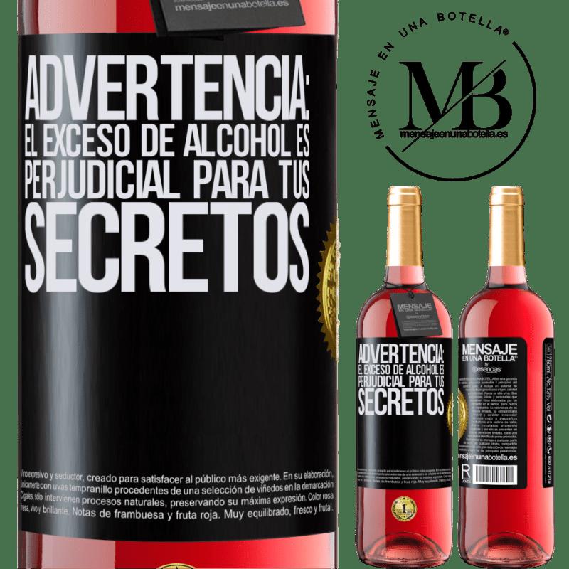 24,95 € Envoi gratuit   Vin rosé Édition ROSÉ Avertissement: un excès d'alcool est dangereux pour vos secrets Étiquette Noire. Étiquette personnalisable Vin jeune Récolte 2020 Tempranillo