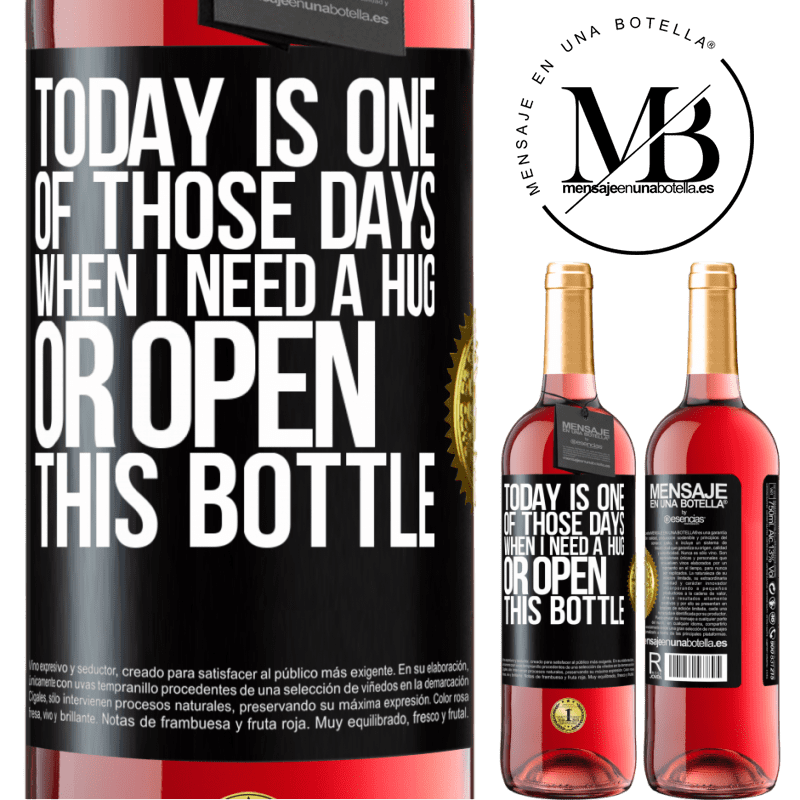 24,95 € Free Shipping | Rosé Wine ROSÉ Edition Today is one of those days when I need a hug, or open this bottle Black Label. Customizable label Young wine Harvest 2020 Tempranillo