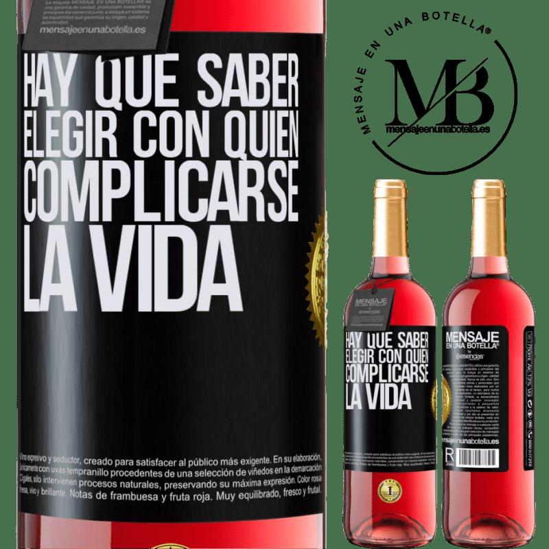 24,95 € Envoi gratuit   Vin rosé Édition ROSÉ Vous devez savoir choisir qui complique votre vie Étiquette Noire. Étiquette personnalisable Vin jeune Récolte 2020 Tempranillo